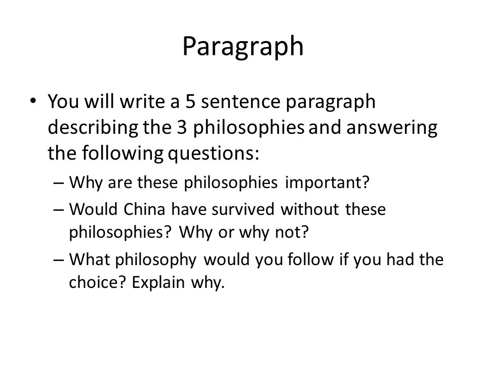 Paragraph You will write a 5 sentence paragraph describing the 3 philosophies and answering the following questions: