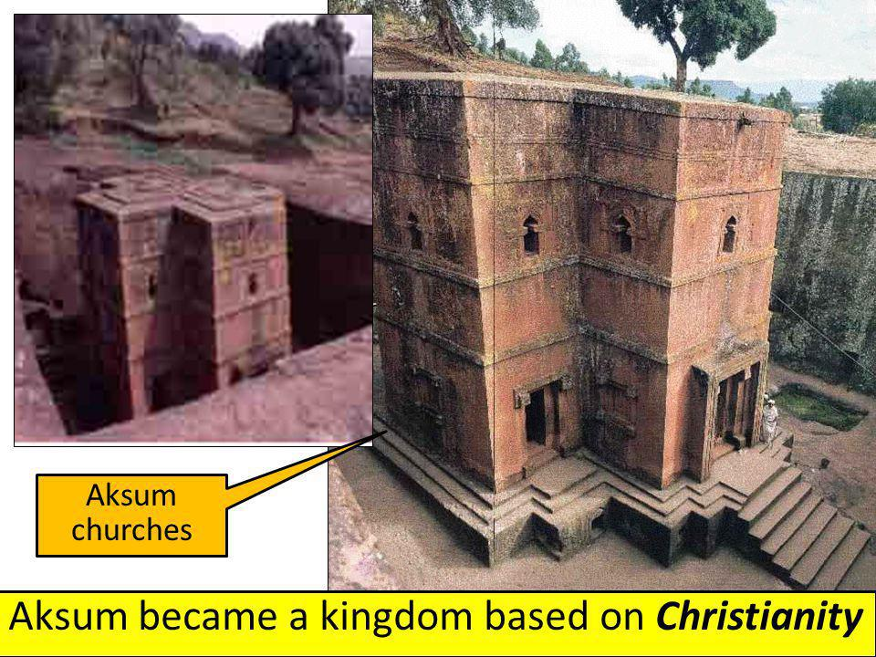 Aksum became a kingdom based on Christianity