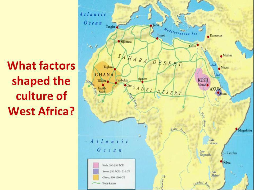 What factors shaped the culture of West Africa