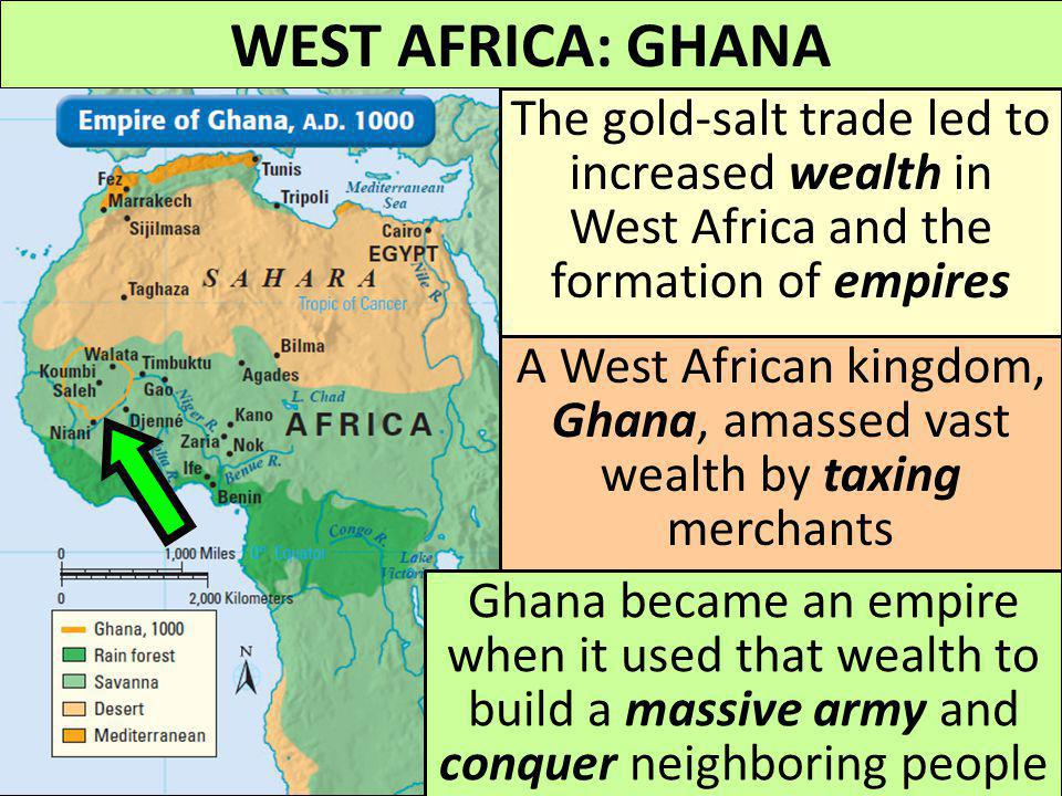 A West African kingdom, Ghana, amassed vast wealth by taxing merchants