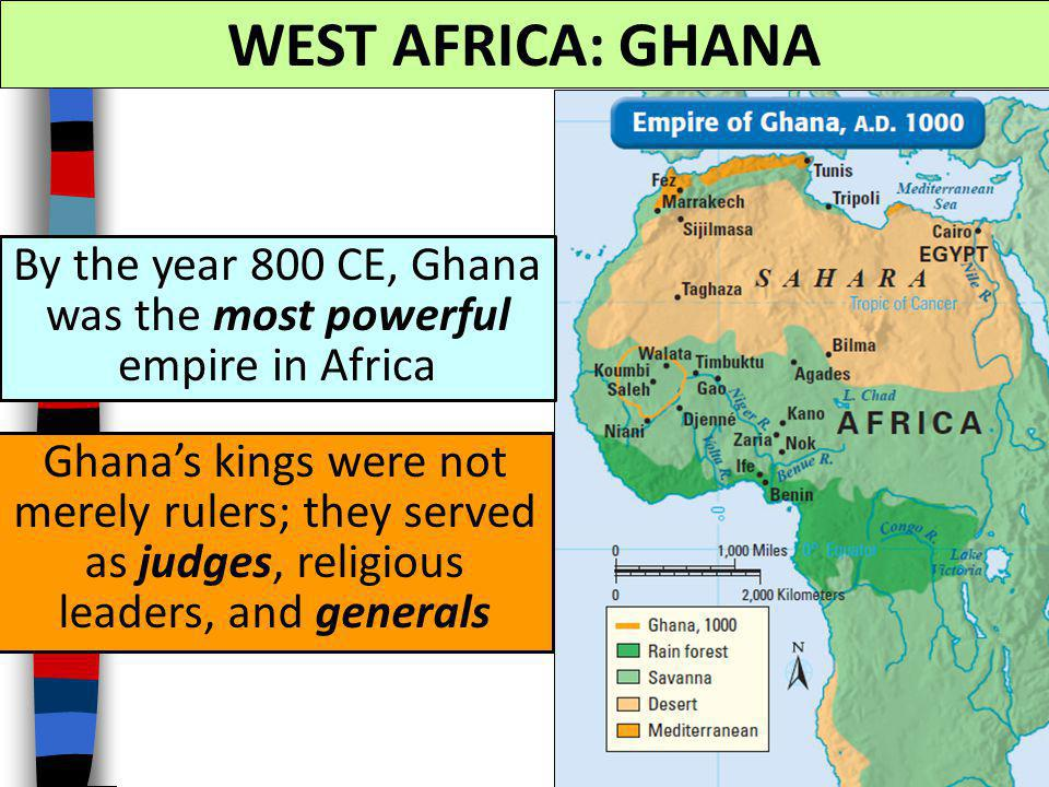 By the year 800 CE, Ghana was the most powerful empire in Africa
