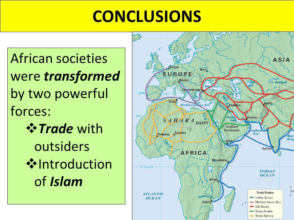 CONCLUSIONS African societies were transformed by two powerful forces: