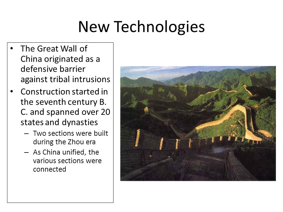 New Technologies The Great Wall of China originated as a defensive barrier against tribal intrusions.
