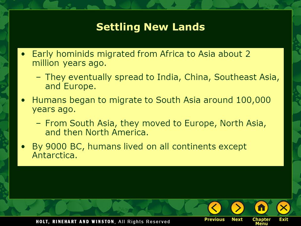 Settling New Lands Early hominids migrated from Africa to Asia about 2 million years ago.