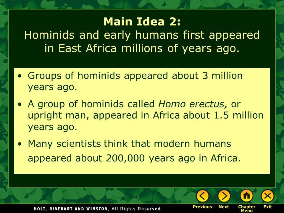 Main Idea 2: Hominids and early humans first appeared in East Africa millions of years ago.
