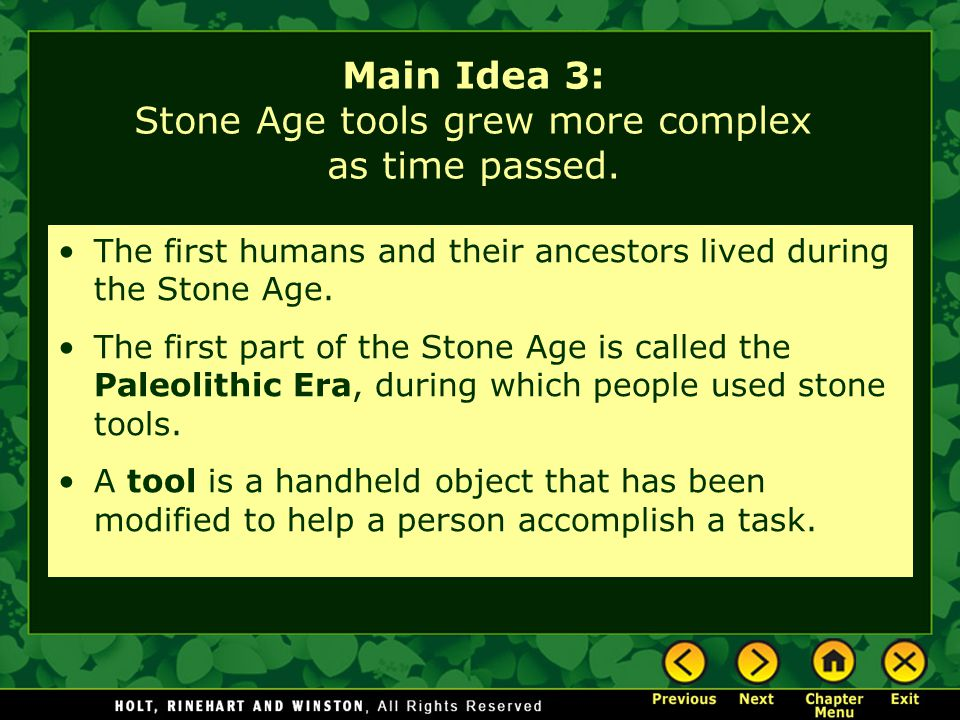 Main Idea 3: Stone Age tools grew more complex as time passed.