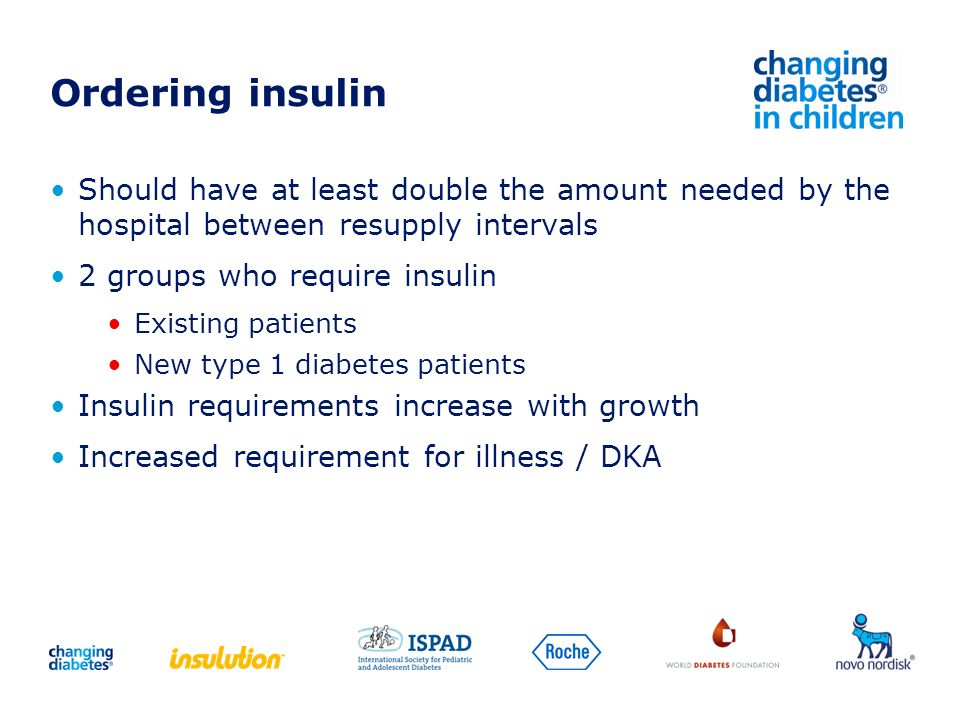 Ordering insulin Should have at least double the amount needed by the hospital between resupply intervals.