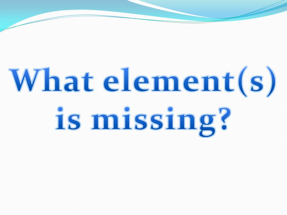 What element(s) is missing
