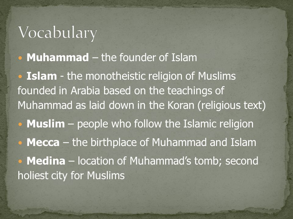 Vocabulary Muhammad – the founder of Islam
