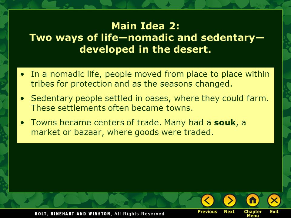 Main Idea 2: Two ways of life—nomadic and sedentary—developed in the desert.