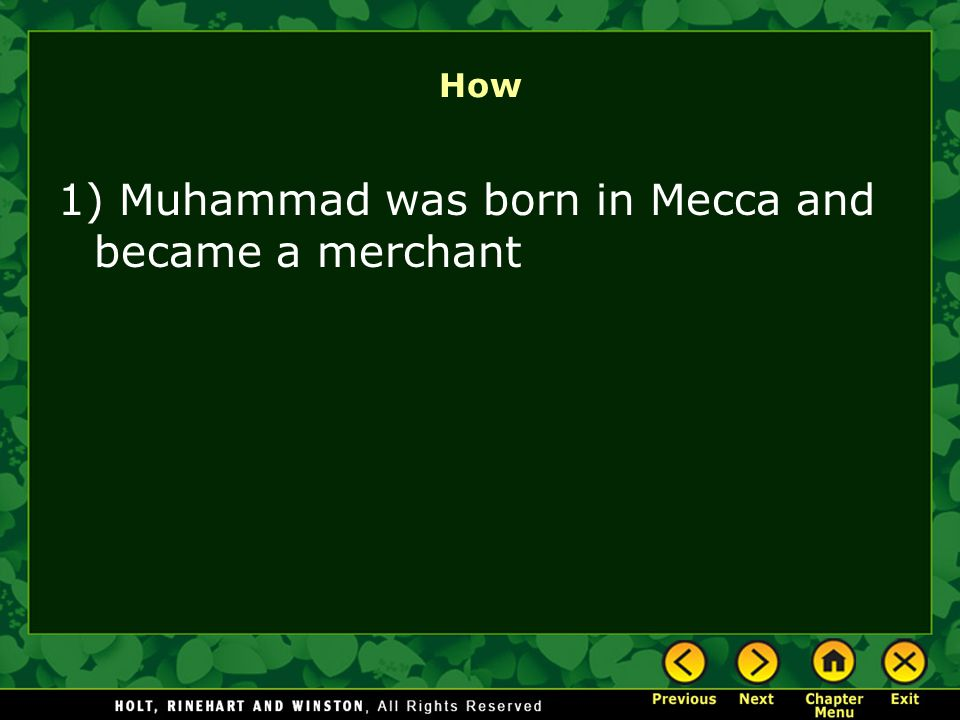 1) Muhammad was born in Mecca and became a merchant