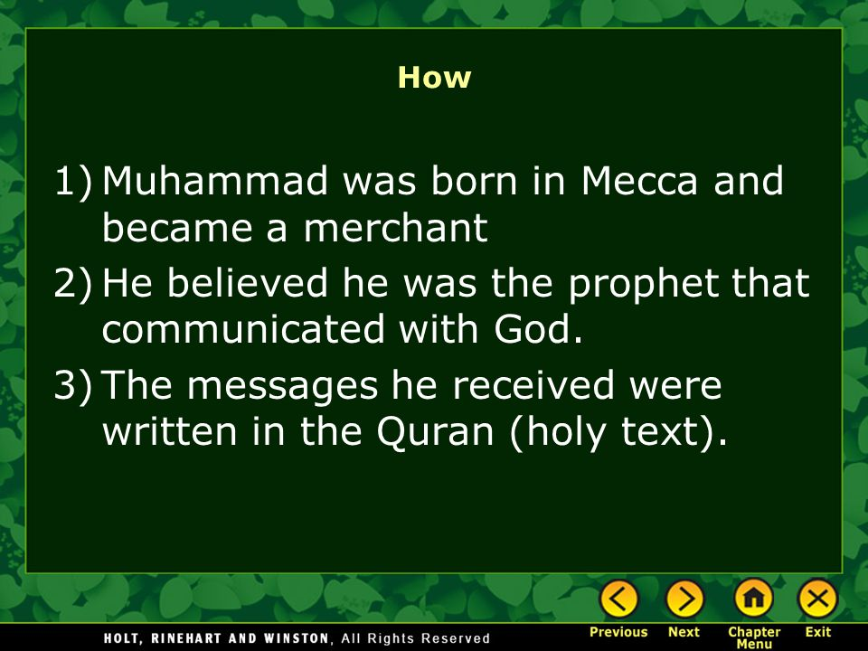Muhammad was born in Mecca and became a merchant
