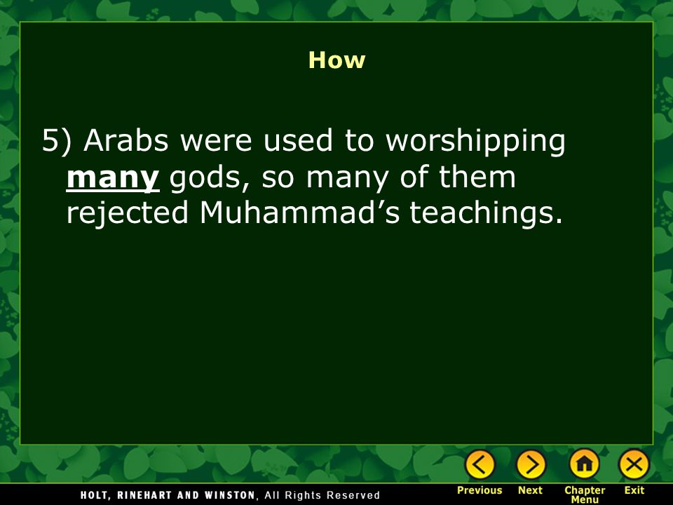 How 5) Arabs were used to worshipping many gods, so many of them rejected Muhammad's teachings.