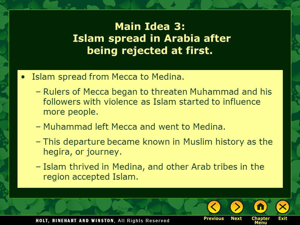 Main Idea 3: Islam spread in Arabia after being rejected at first.