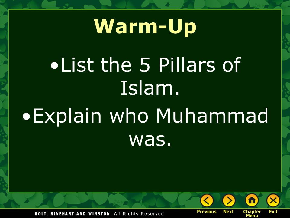 List the 5 Pillars of Islam. Explain who Muhammad was.