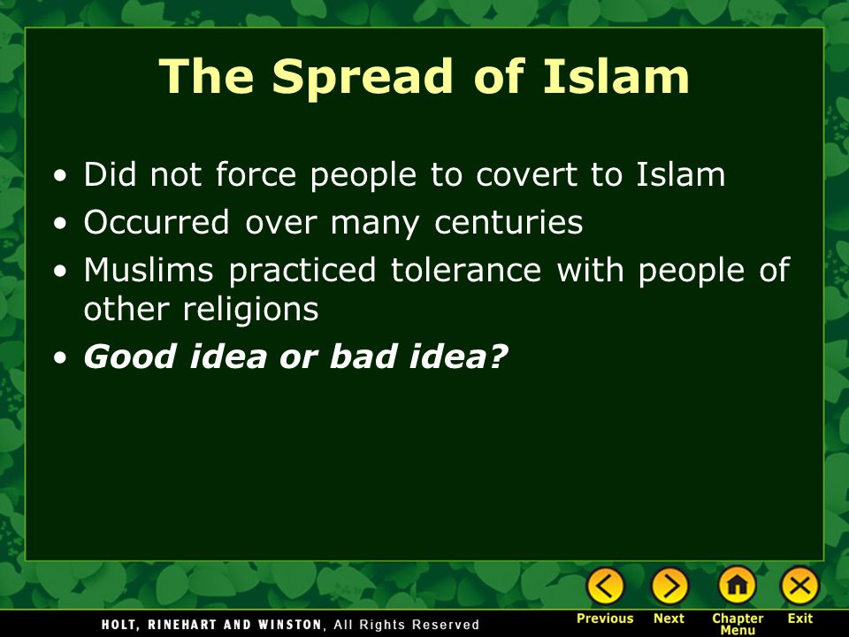 The Spread of Islam Did not force people to covert to Islam