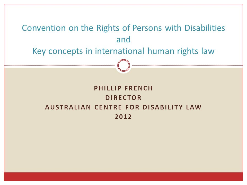 Phillip french Director Australian centre for disability law 2012