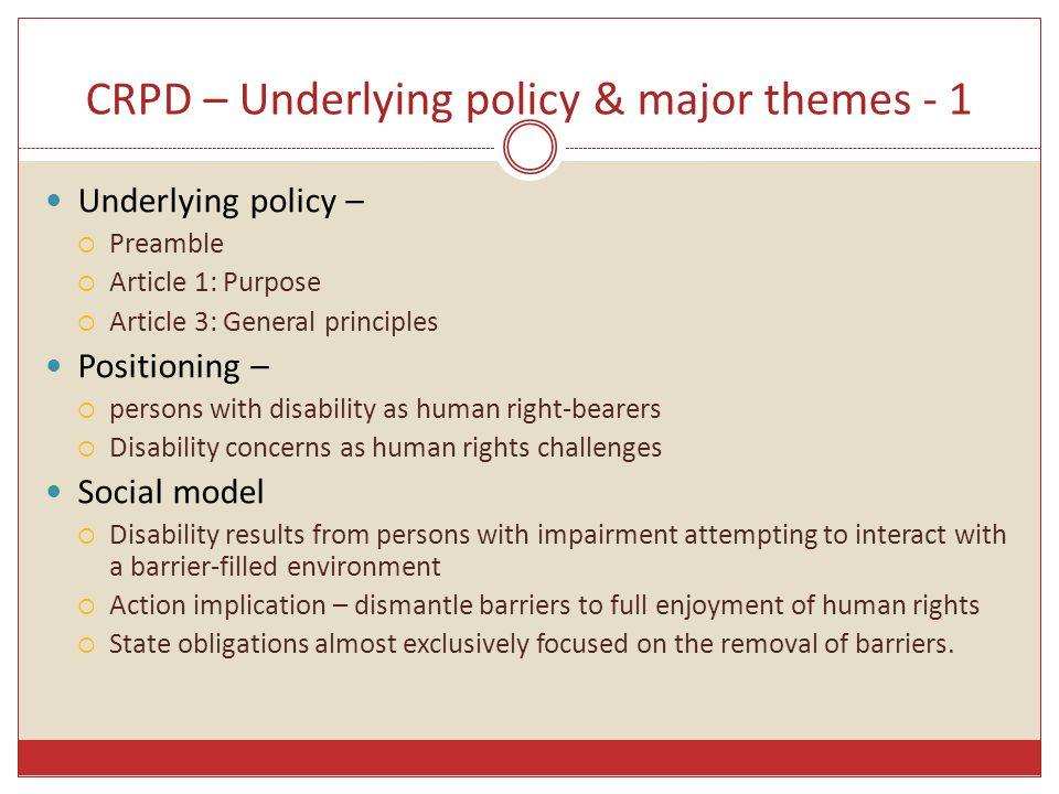 CRPD – Underlying policy & major themes - 1