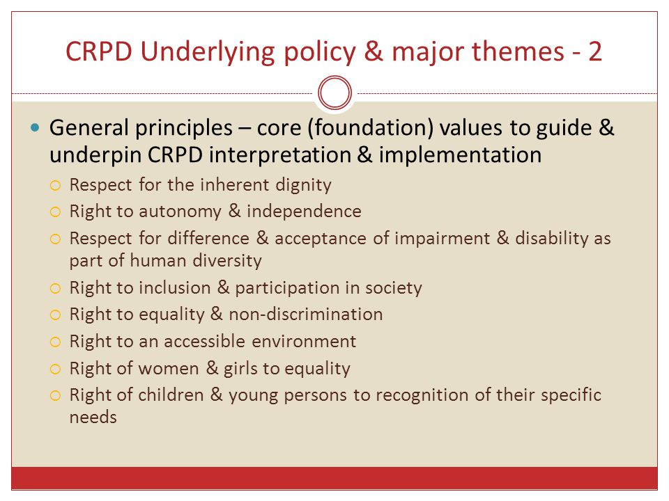 CRPD Underlying policy & major themes - 2