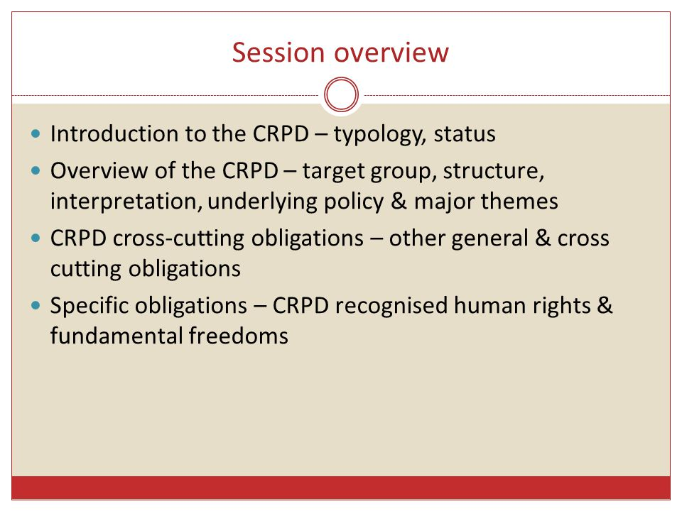 Session overview Introduction to the CRPD – typology, status