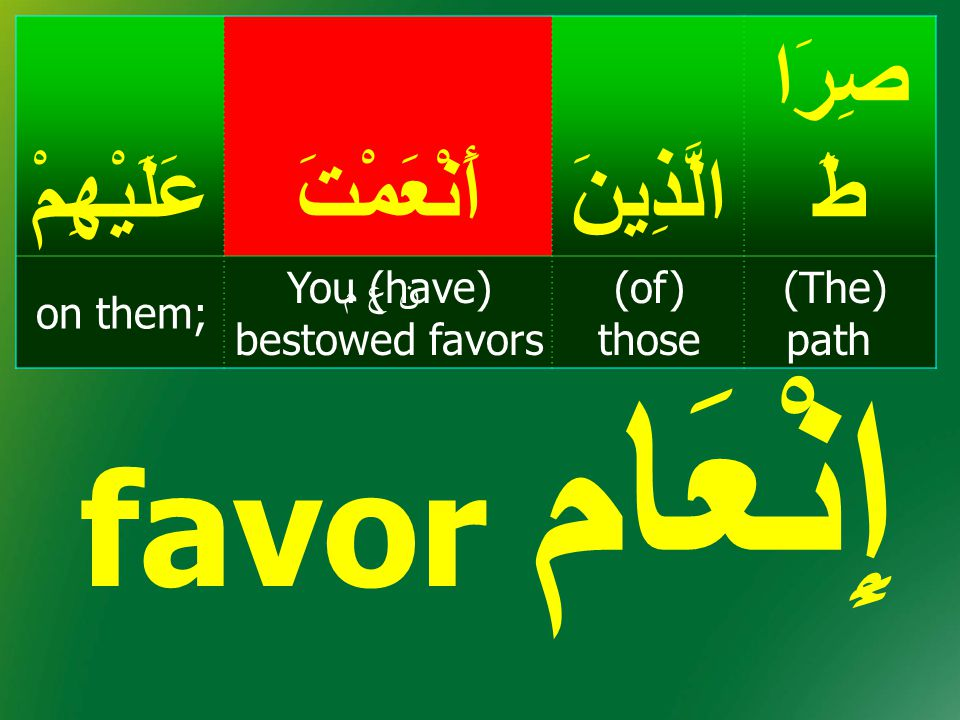 You (have) bestowed favors