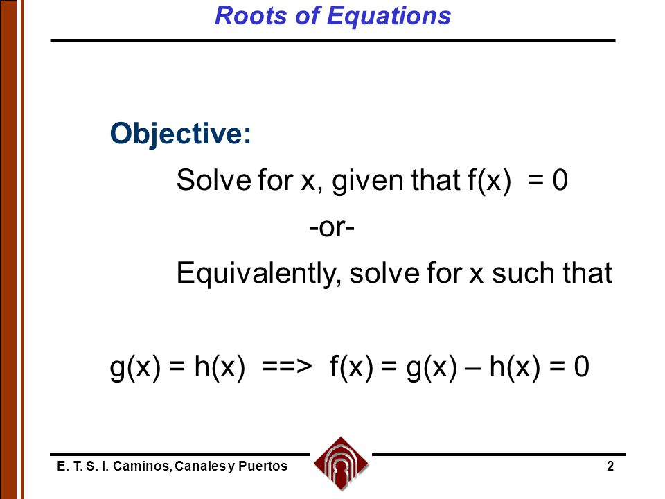 Solve for x, given that f(x) = 0 -or-