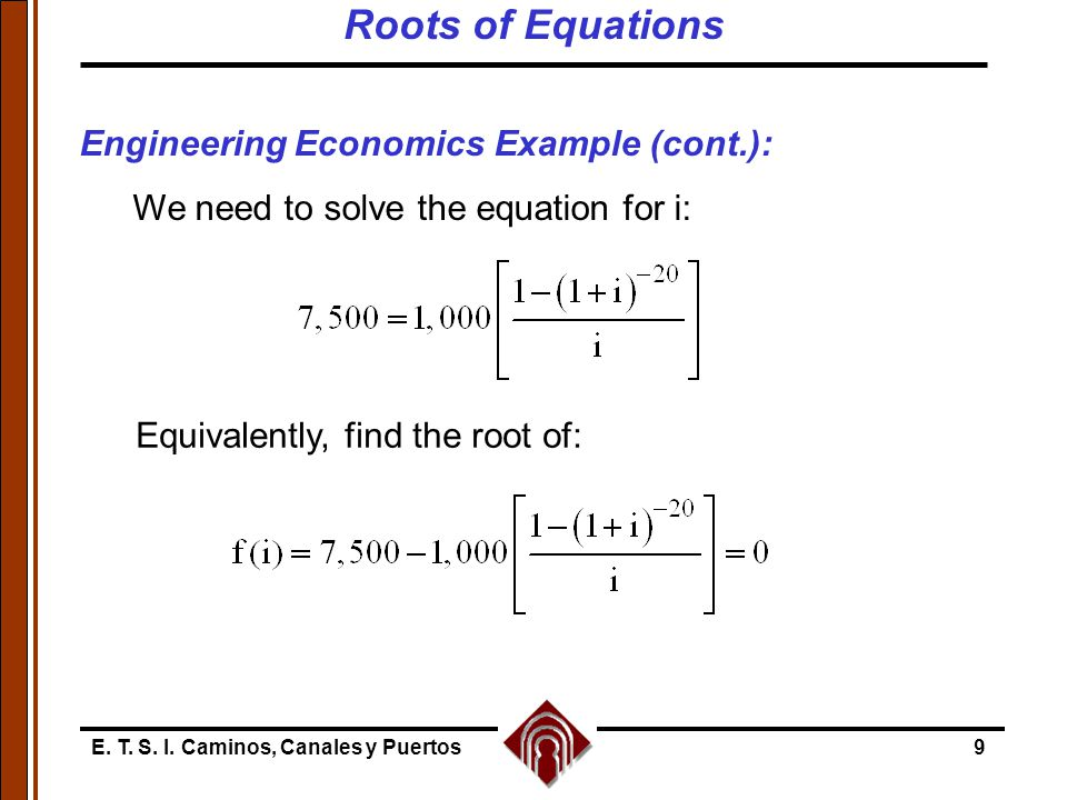 Roots of Equations Engineering Economics Example (cont.):