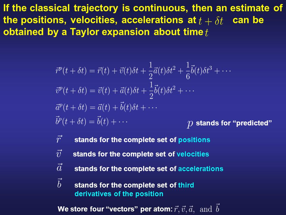 If the classical trajectory is continuous, then an estimate of the positions, velocities, accelerations at can be obtained by a Taylor expansion about time