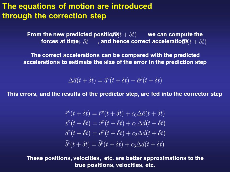 The equations of motion are introduced through the correction step
