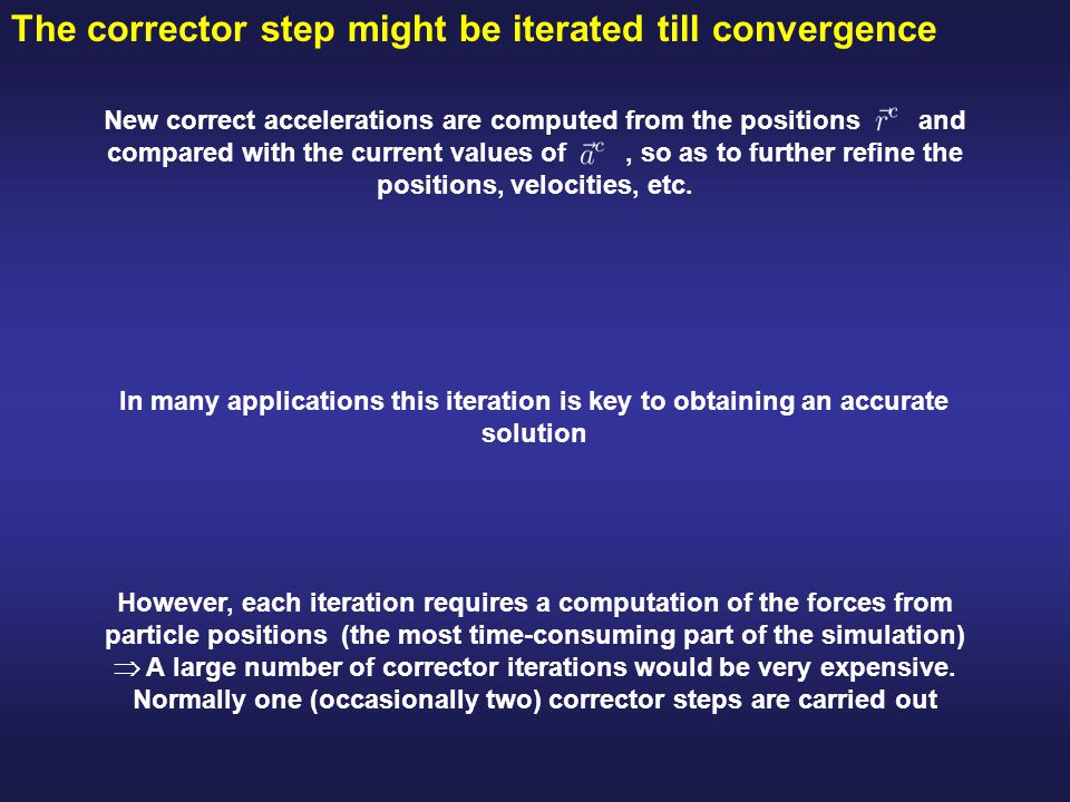 The corrector step might be iterated till convergence