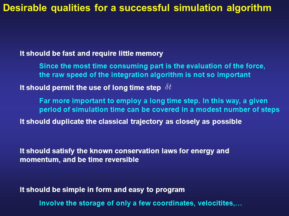 Desirable qualities for a successful simulation algorithm