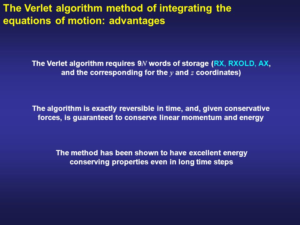The Verlet algorithm method of integrating the equations of motion: advantages