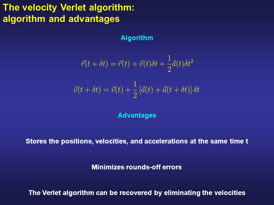 The velocity Verlet algorithm: algorithm and advantages