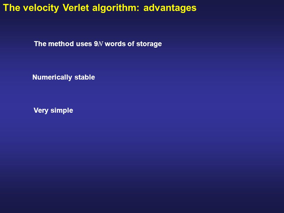 The velocity Verlet algorithm: advantages