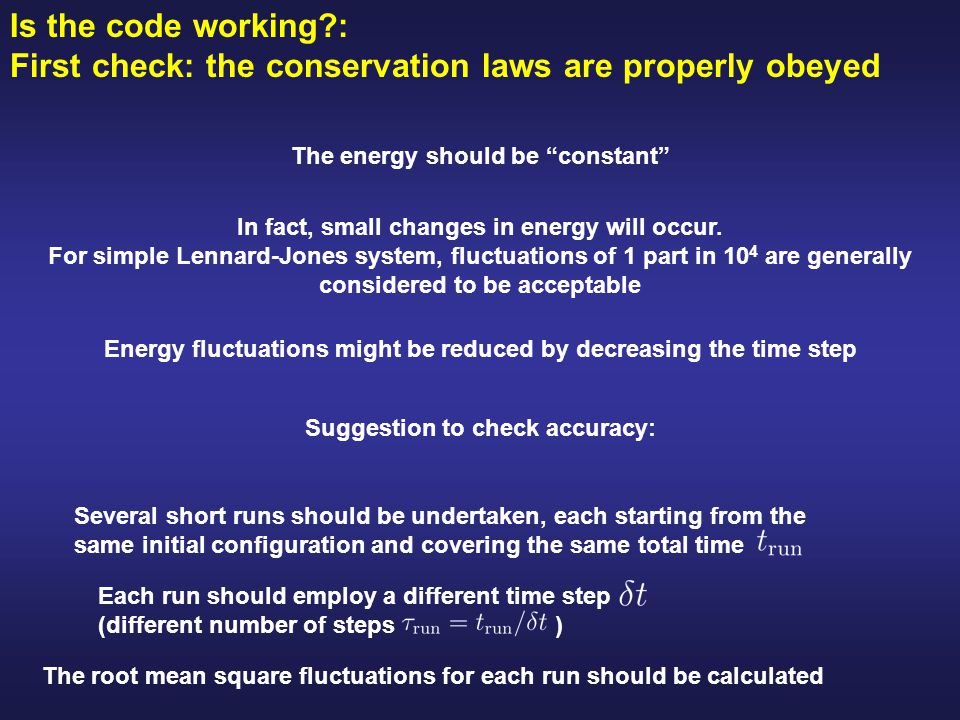 Is the code working : First check: the conservation laws are properly obeyed