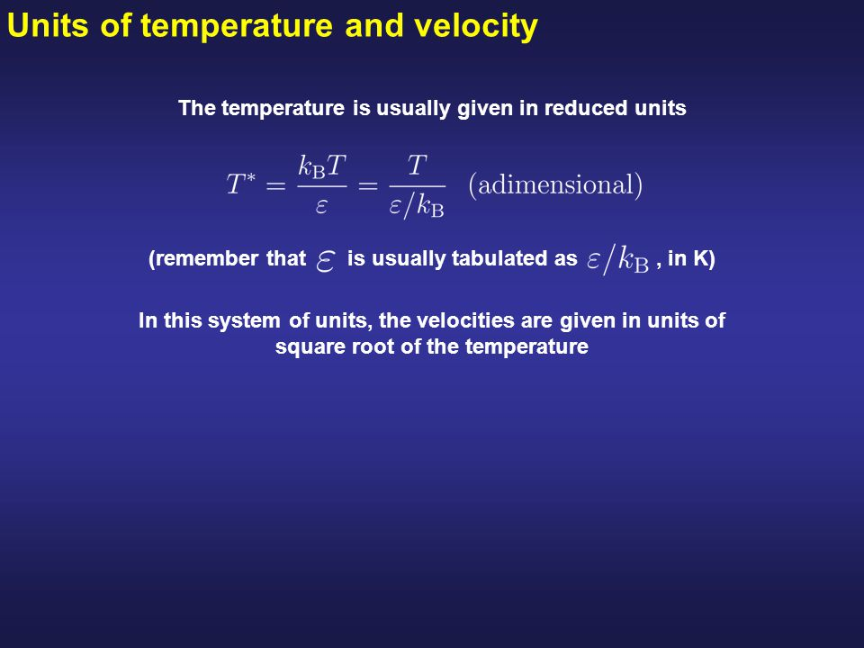 The temperature is usually given in reduced units
