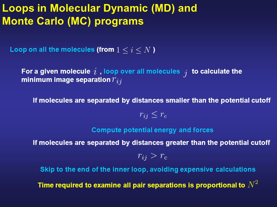 Loops in Molecular Dynamic (MD) and Monte Carlo (MC) programs