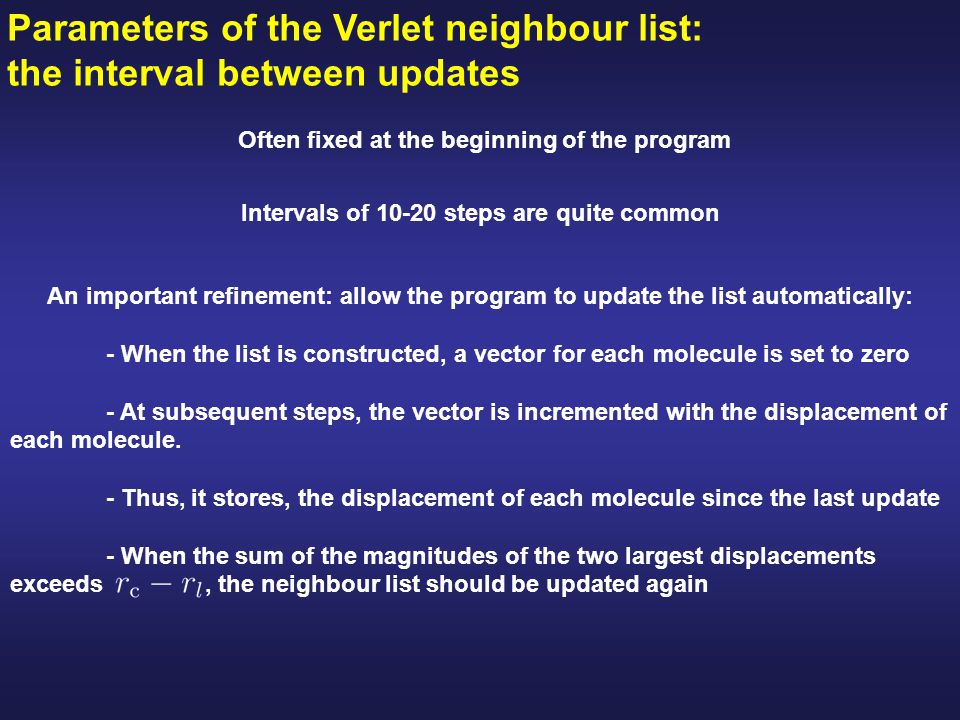 Parameters of the Verlet neighbour list: the interval between updates
