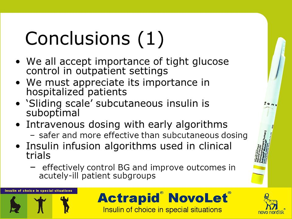 Conclusions (1) We all accept importance of tight glucose control in outpatient settings. We must appreciate its importance in hospitalized patients.