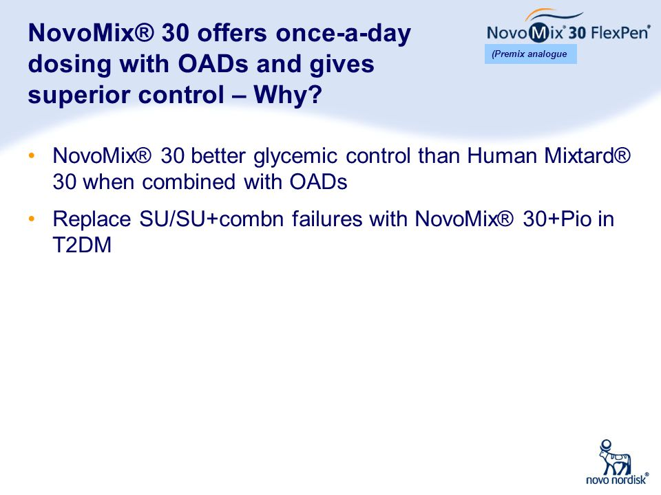 NovoMix® 30 offers once-a-day dosing with OADs and gives superior control – Why