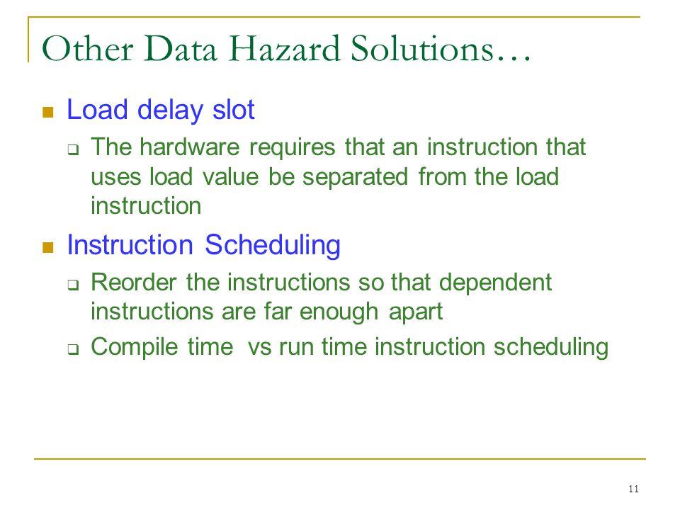 Other Data Hazard Solutions…