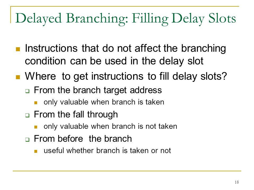 Delayed Branching: Filling Delay Slots