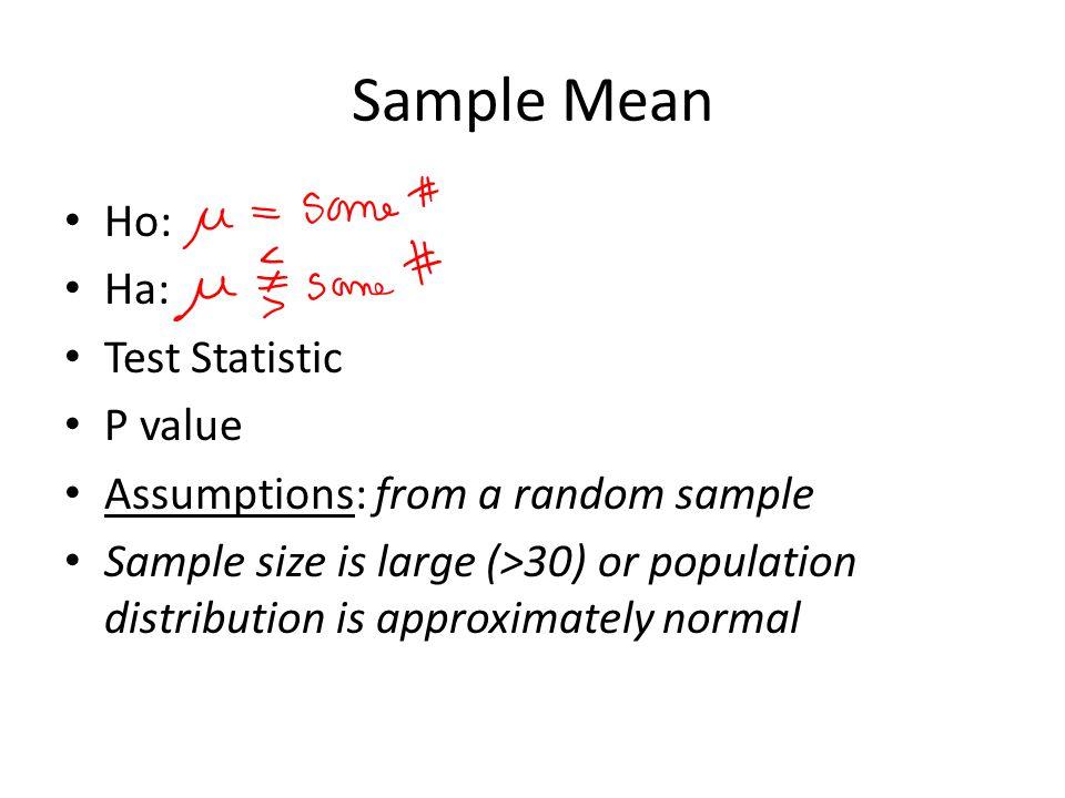 Sample Mean Ho: Ha: Test Statistic P value