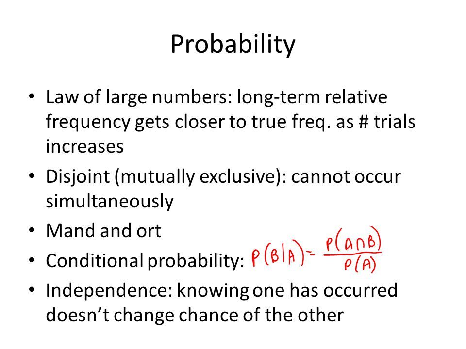 Probability Law of large numbers: long-term relative frequency gets closer to true freq. as # trials increases.