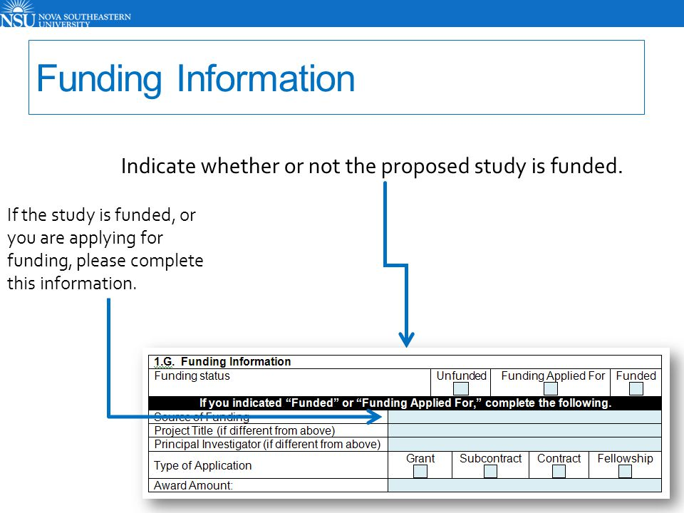 Funding Information Indicate whether or not the proposed study is funded.