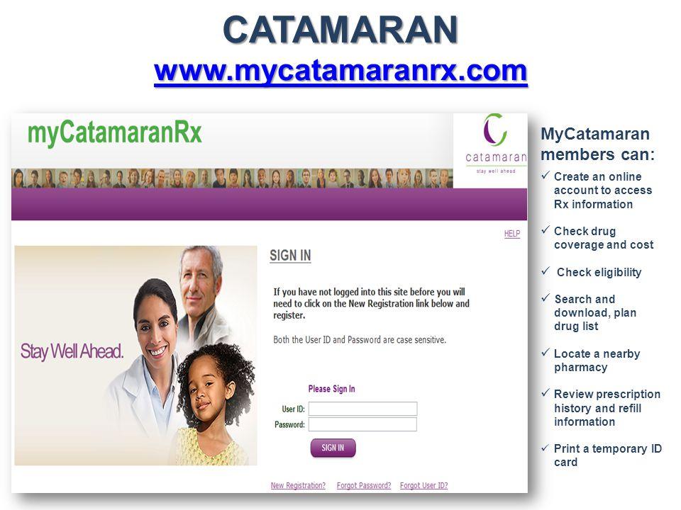 CATAMARAN www.mycatamaranrx.com MyCatamaran members can:
