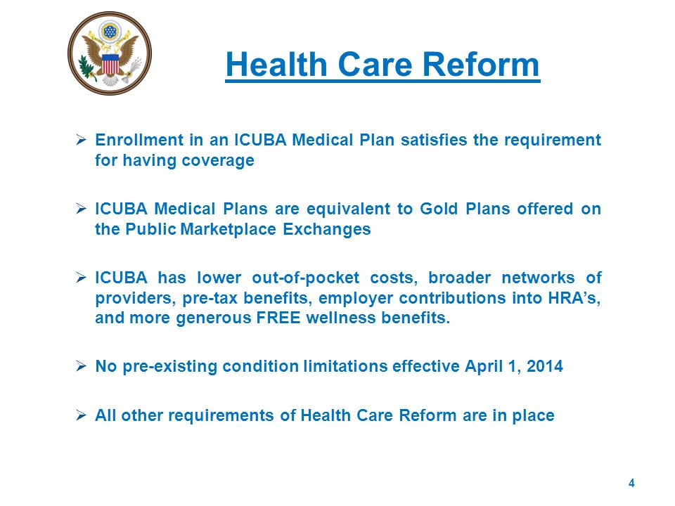 Health Care Reform Enrollment in an ICUBA Medical Plan satisfies the requirement for having coverage.