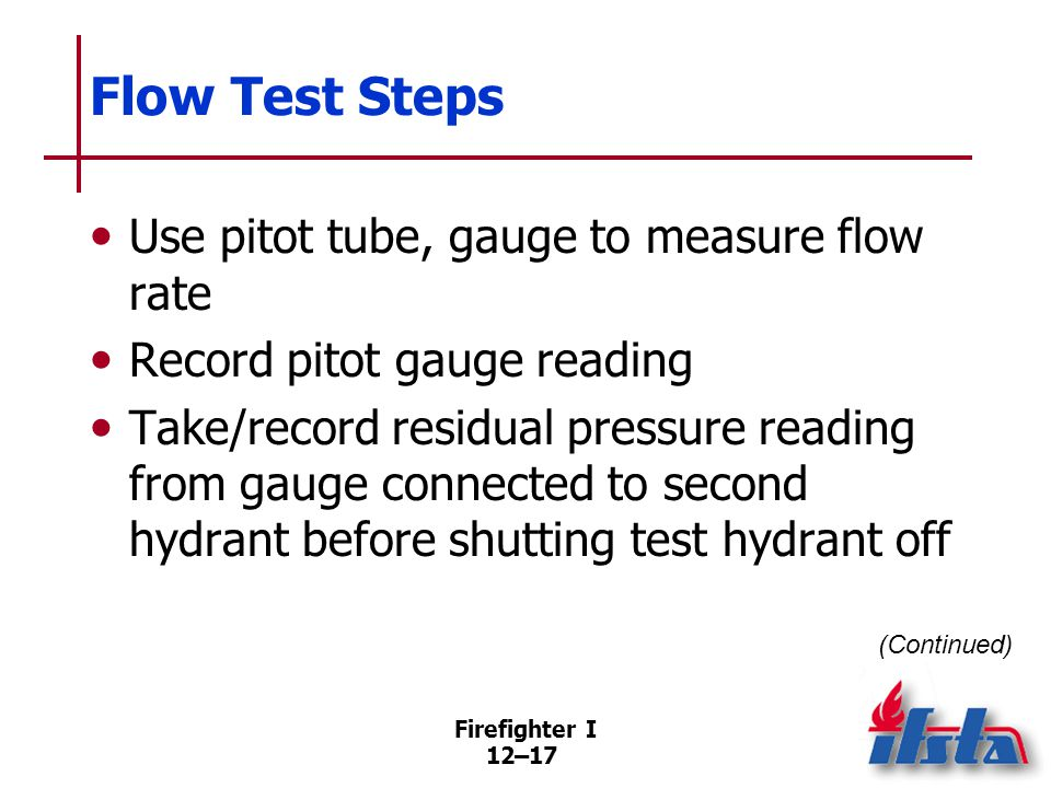 Flow Test Steps Turn off second hydrant, remove gauge, replace cap