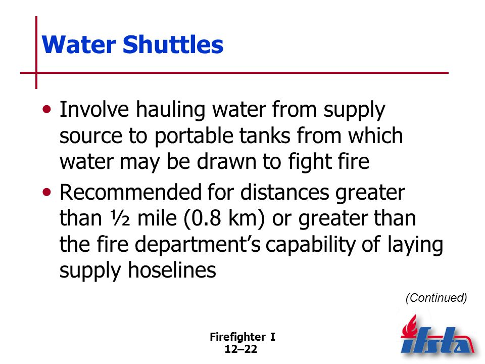Water Shuttles Critical elements Fast-fill, fast-dump capabilities