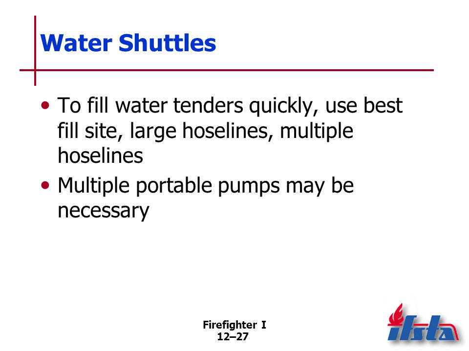 Relay Pumping Can be used in situations where water source is close enough to fire scene to render water shuttles unnecessary.